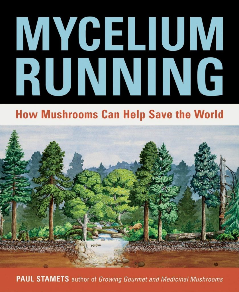 mycelium running how mushrooms can help save the world mushroom growing book