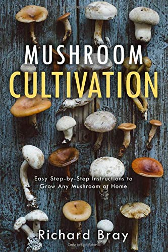 mushroom cultivation easy step by step instructions to grow any mushroom at home