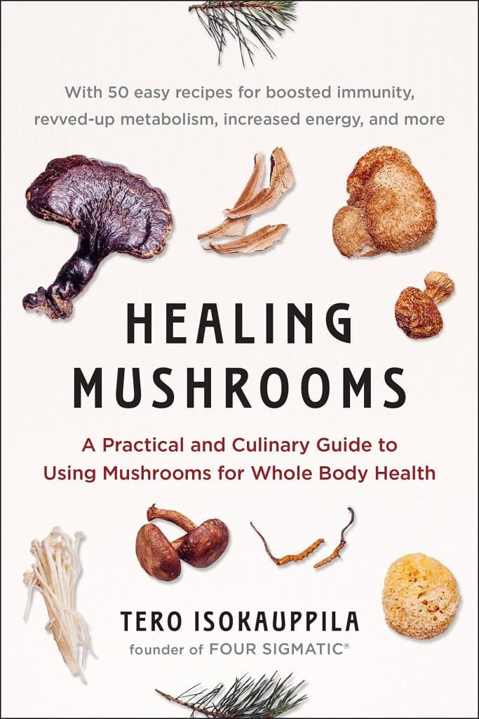Healing mushrooms a practical and culinary guide to using mushrooms of whole body health