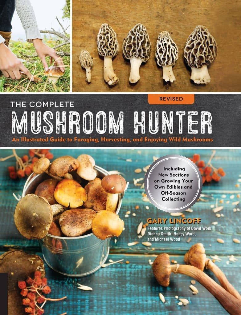 The complete mushroom hunter an illustrated guide to foraging harvesting and enjoying wild mushrooms